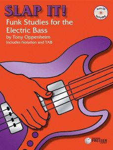 Slap It! Funk Studies for the Electric Bass by Tony Oppenheim